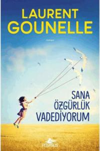 Sana Özgürlük Vadediyorum - Laurent Gounelle
