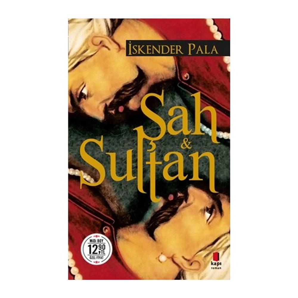 Şah ve Sultan - İskender Pala