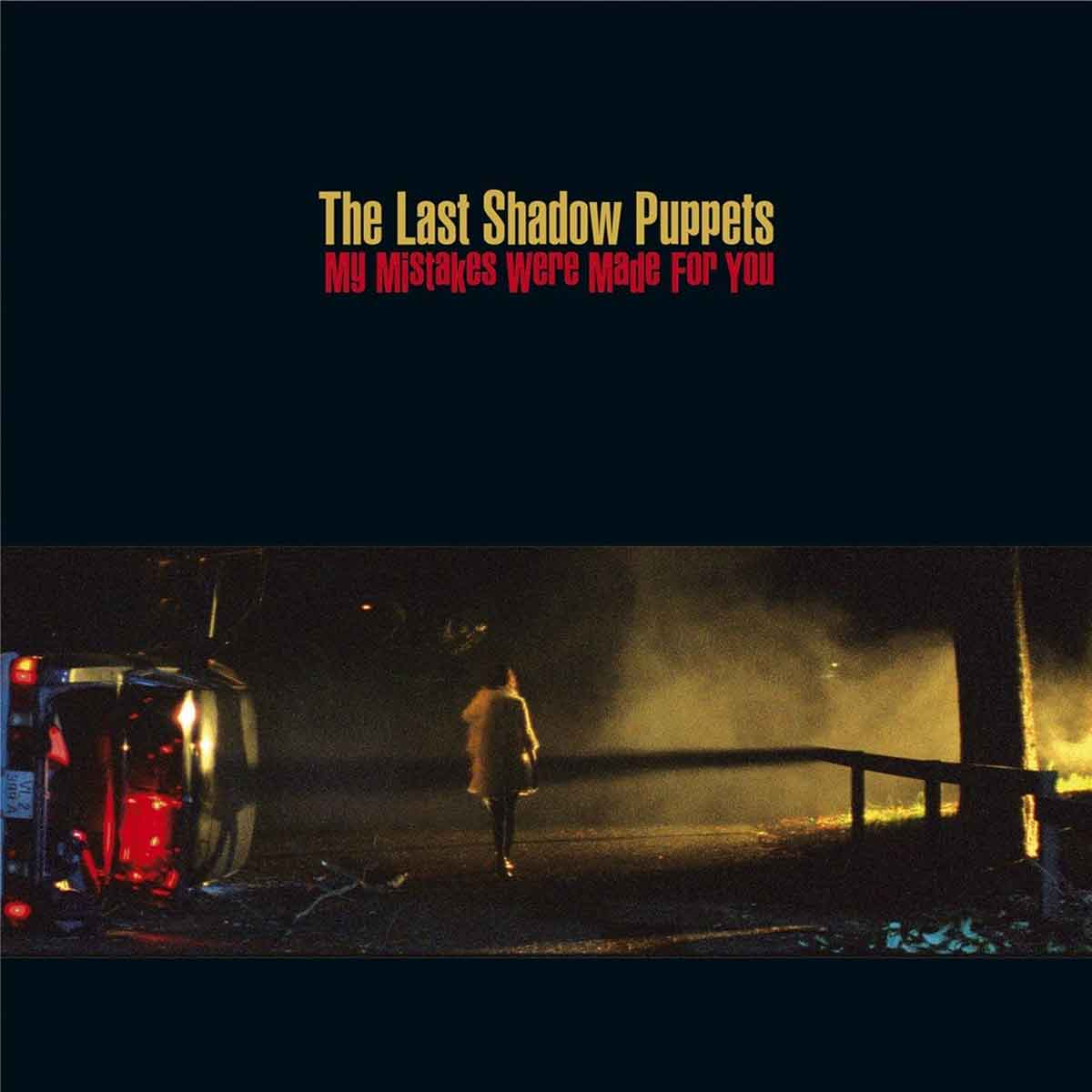 The Last Shadow Puppets -- My Mistakes Were Made For You